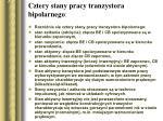 cztery stany pracy tranzystora bipolarnego