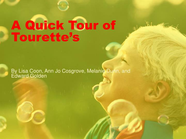 a quick tour of tourette s n.