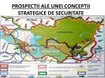 prospectii ale unei conceptii strategice de securitate