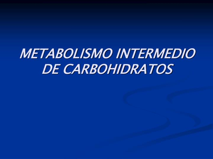 metabolismo intermedio de carbohidratos n.