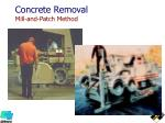 concrete removal mill and patch method