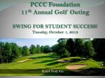 pccc foundation 11 th annual golf outing swing for student success tuesday october 1 2013