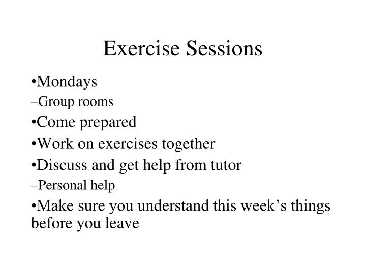 Exercise Sessions