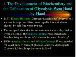 1 the development of biochemistry and the delineation of glycolysis went hand by hand