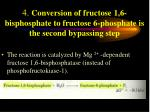 4 conversion of fructose 1 6 bisphosphate to fructose 6 phosphate is the second bypassing step
