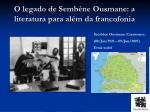 o legado de semb ne ousmane a literatura para al m da francofonia