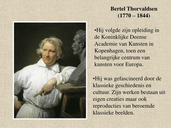Bertel Thorvaldsen (1770 – 1844)