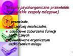 zespo y psychorganiczne przewlek e przewlek e zespo y m zgowe