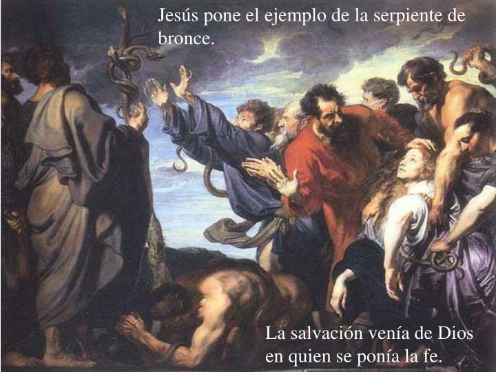 Jesús pone el ejemplo de la serpiente de bronce.