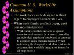 common u s work life assumptions1