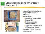 cages d exclusion vs litterbags quel choix