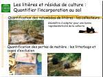 les liti res et r sidus de culture quantifier l incorporation au sol
