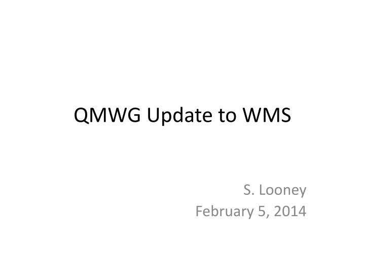 qmwg update to wms n.