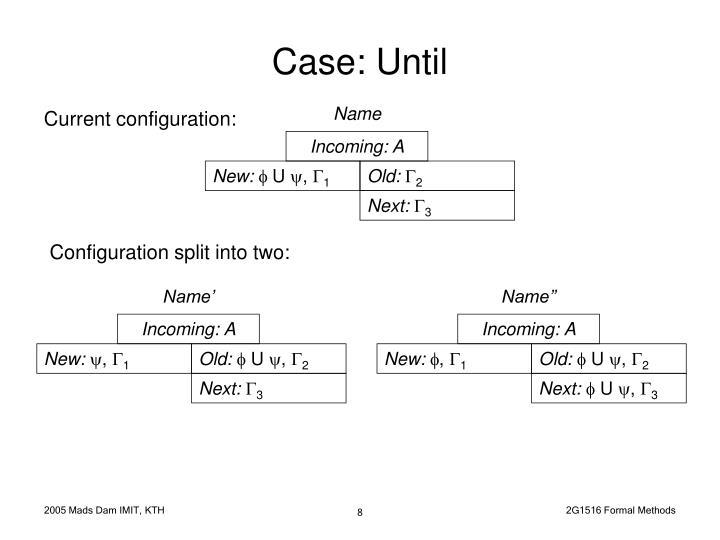 Case: Until