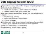 data capture system dcs