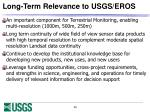long term relevance to usgs eros