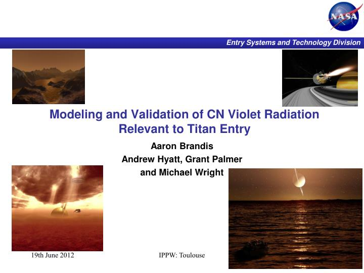 modeling and validation of cn violet radiation relevant to titan entry n.