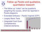 follow up pareto and qualitative quantitative research