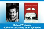 robert whitaker author of anatomy of an epidemic