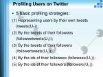 profiling users on twitter