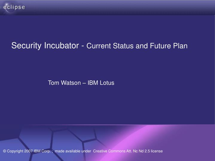 security incubator current status and future plan n.