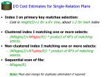 i o cost estimates for single relation plans