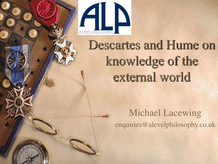 descartes and hume on knowledge of the external world n.
