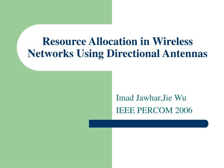 resource allocation in wireless networks using directional antennas n.