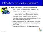 dina live tv on demand