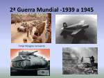 2 guerra mundial 1939 a 1945