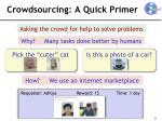 crowdsourcing a quick primer