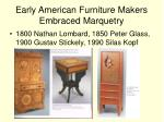early american furniture makers embraced marquetry