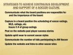 strategies to achieve continuous development and support of a soccer culture