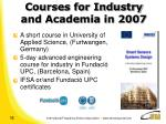 courses for industry and academia in 2007