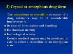 2 crystal or amorphous drug form