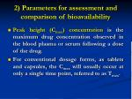2 parameters for assessment and comparison of bioavailability
