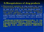 3 bioequivalence of drug products