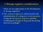 3 dosage regimen considerations