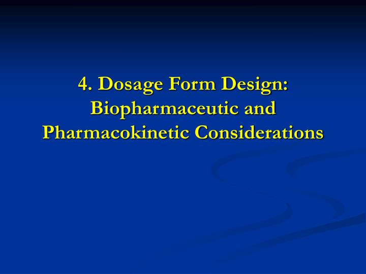 4 dosage form design biopharmaceutic and pharmacokinetic considerations n.