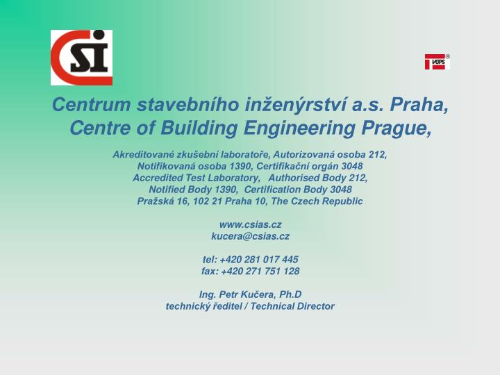 centrum stavebn ho in en rstv a s praha centre of building engineering prague n.
