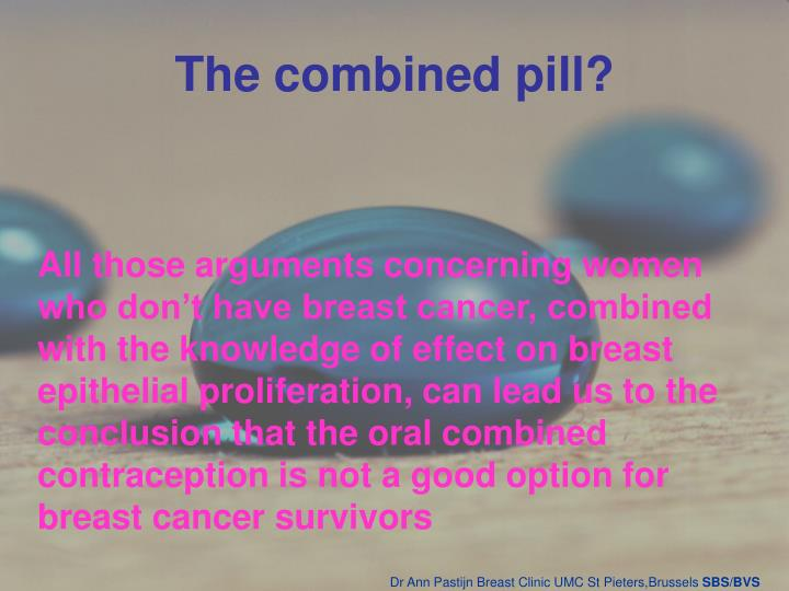The combined pill?