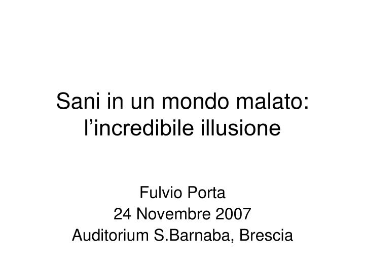 sani in un mondo malato l incredibile illusione n.