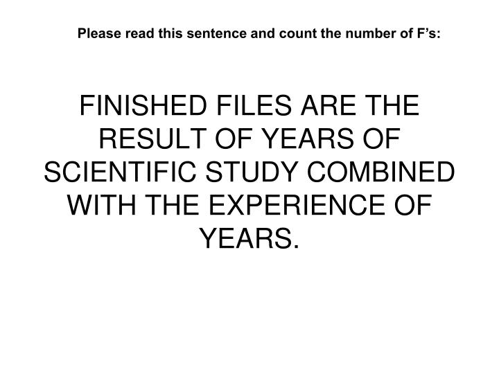 finished files are the result of years of scientific study combined with the experience of years n.