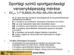 sport gi szint sportgazdas gi versenyk pess g m r se
