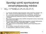 sport gi szint sportszakmai versenyk pess g m r se