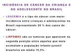 incid ncia de c ncer da crian a e do adolescente no brasil