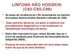 linfoma n o hodgkin c82 c85 c96
