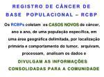 registro de c ncer de base populacional rcbp