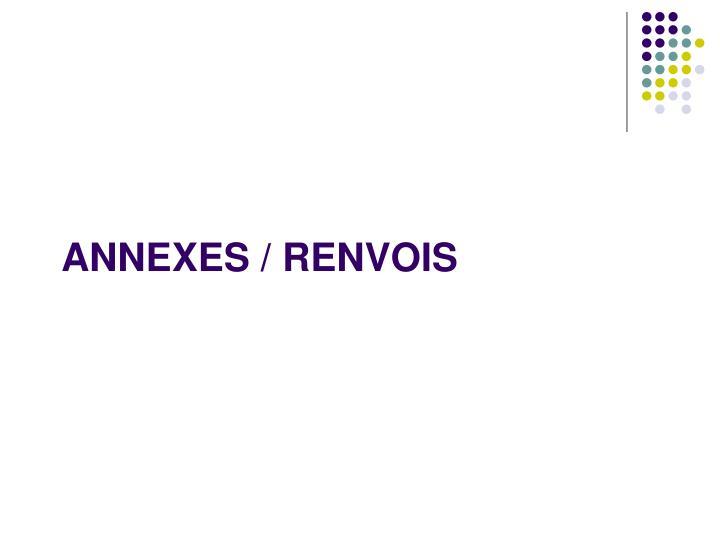ANNEXES / RENVOIS