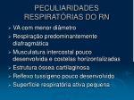peculiaridades respirat rias do rn